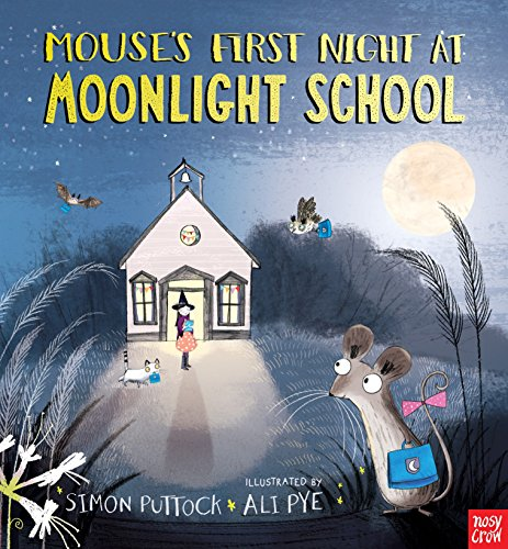 Mouse's First Night at Moonlight School por Simon Puttock