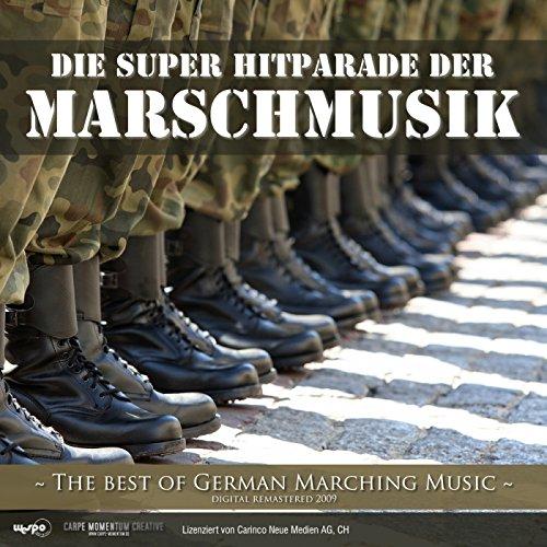 Die Super - Hitparade Der Marschmusik