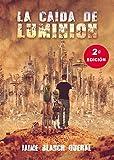 Libros PDF La Caida de Luminion 2 edicion Universo Luminion nº 1 (PDF y EPUB) Descargar Libros Gratis