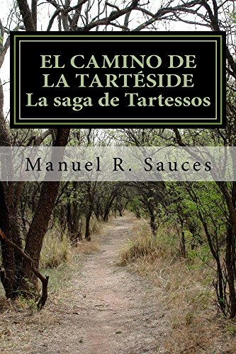 El camino de la Tarteside  La saga de Tartessos