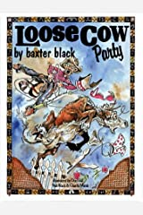 Loose Cow Party by Baxter Black (1998-10-02) Paperback
