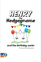Henry the Hedgegnome and the birthday socks.: Volume 2 (Hedgegnomes) Paperback