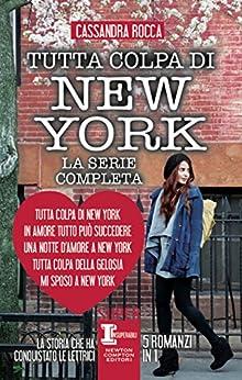Tutta colpa di New York, La serie completa (eNewton Narrativa) di [Rocca, Cassandra]