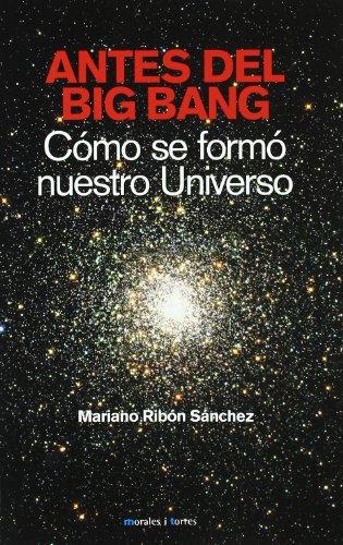 Antes Del Big Bang por Mariano Ribon Sanchez