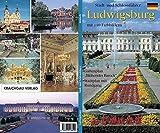 """Ludwigsburg - Stadt- und Schlossführer: mit Gartenplan """"Blühendes Barock"""" und einem Stadtplan mit Rundgang"""