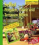 Selbst Pergolen, Zäune und Terrassen bauen