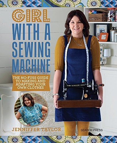 Girl with a Sewing Machine: The no-fuss guide to making and adapting your own clothes (Monster Fuß Kostüm)