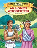 An Honest Woodcutter - Book 13 (Famous Moral Stories from Panchtantra)
