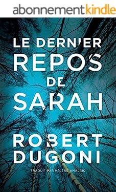 Le dernier repos de Sarah (Les enquêtes de Tracy Crosswhite t. 1)