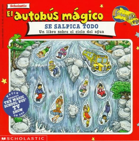 Wet All Over (Spn) (El autobus magico/The Magic School Bus) por Scholastic Books