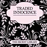 Traded Innocence: The Secret Library - 3 Sensual Novellas