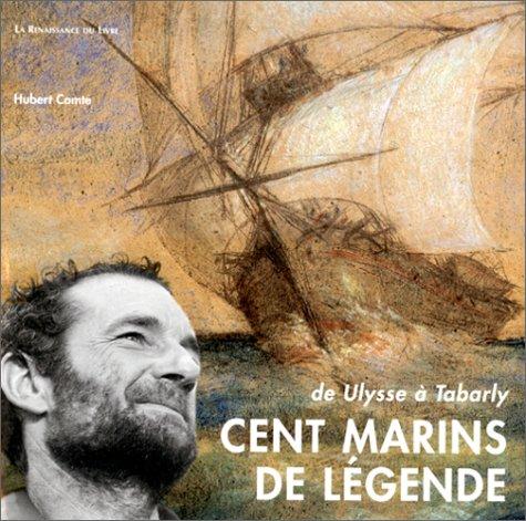 CENT MARINS DE LEGENDE DE ULYSSE A TABARLY par Auteur onbekend