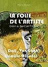 La folie de l'artiste : Créer au bord de l'abîme par Delcourt (II)