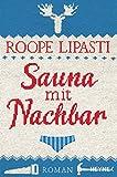 Sauna mit Nachbar: Roman