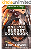 One Pot Budget Cookbook: 90+ One Pot Meals, Dump Dinners Recipes, Quick & Easy Cooking Recipes, Antioxidants & Phytochemicals: Soups Stews and Chilis, ... Budget Cookbook Book 2) (English Edition)