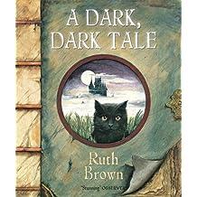 A Dark, Dark Tale by Ruth Brown (2012-09-06)