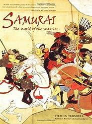 Samurai: The World of the Warrior by Stephen Turnbull (2006-06-27)