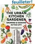 Urban Kitchen Garden: Grow and Cook Y...