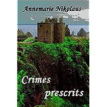 Crimes prescrits (French Edition)