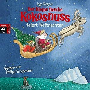 Der kleine Drache Kokosnuss feiert Weihnachten (Der kleine Drache Kokosnuss 2)