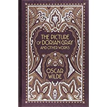 The Picture of Dorian Gray and Other Works (Barnes & Noble Leatherbound Classic Collection)