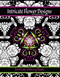 Intricate Flower Designs Black Background Edition: Adult Coloring Book with floral kaleidoscope designs: Volume 30 (Coloring books for grownups)