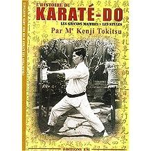 L'Histoire du Karaté-Dô : Les grands Maîtres - Les Styles