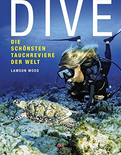 Dive: Die schönsten Tauchreviere der Welt