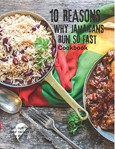 10 Reasons Why Jamaicans Run So Fast Cookbook