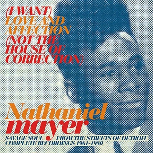i-want-love-and-affection-not-the-house-of-correction-complete-recordings-1961-1980-by-nathaniel-may
