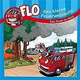 Das Feuer im Wald - Flo, das kleine Feuerwehrauto: Minibuch