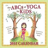 The ABCs of Yoga for Kids 2015 Calendar