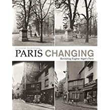 Paris Changing: Revisiting Eugene Atget's Paris