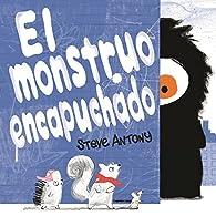 El monstruo encapuchado par Steve Antony