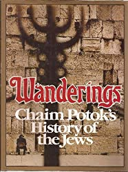 Wanderings: Chaim Potok's History of the Jews (A Borzoi book) by Chaim Potok (1991-10-26)