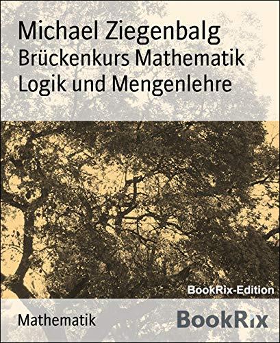 Brückenkurs Mathematik  Logik und Mengenlehre