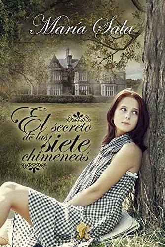 El secreto de las siete chimeneas (Romantic Ediciones)