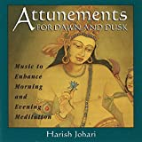Attunements for Dawn and Dusk: Music to Enhance Morning and Evening Meditation by Harish Johari (2000-09-02)
