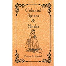Colonial Spices and Herbs (English Edition)