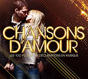 Chansons D'Amour 2013, Les 100 Plus Belles Déclarations En Musique