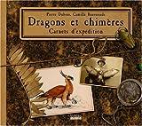 Image de Dragons et Chimères, carnets d'expédition