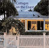 Cottages on the Coast: Fair Harbors and Secret Shores by Linda Leigh Paul (2004-07-16)