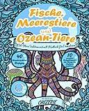 ANTI-STRESS Unterwasserwelt Malbuch für Erwachsene: Fische, Meerestiere und Ozean-Tiere (Mandalas zum Ausmalen für Achtsamkeit, Zen Meditation und Entspannung für Frauen und Männer)