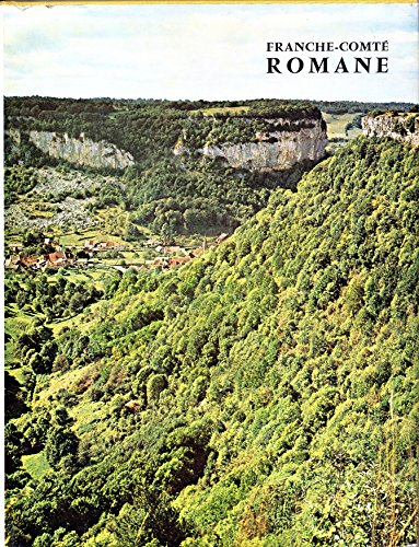 Franche-Comté romane, Bresse romane - Edition originale - Traduction allemande de G. Schecher - Traduction anglaise de Alan Rowe et P. Veyriras - Photographies inédites de Zodiaque - Préface de Michel Denieul