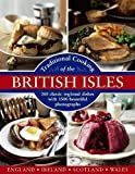 Traditional Cooking of the British Isles: 360 Classic Regional Dishes with 1500 Beautiful Photographs