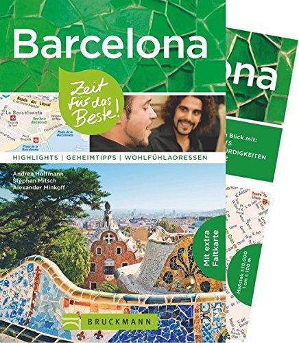 Reiseführer Barcelona: Zeit für das Beste Barcelona. Highlights, Geheimtipps und Wohlfühladressen. Ein Reiseführer mit Sehenswürdigkeiten und ... Essen und zum Shoppen. Mit Stadtplan.