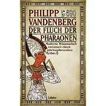Der Fluch der Pharaonen: Moderne Wissenschaft enträtselt einen jahrhunderte alten Mythos