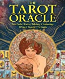 The Tarot Oracle: Tarot Cards, Runes, Palmistry, Numerology, I Ching, Crystals, Tea Leaves (The Oracle Series) by Alice Ekrek (2012-07-16)