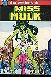 DEUX AVENTURES DE MISS HULK. MISS HULK CONTRE ATTAQUE SUIVI DE MISS HULK CONTRE L'HOMME-CHOSE. ALBUM N°1