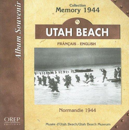Utah Beach : Normandie 1944 par Jean-Pierre Benamou